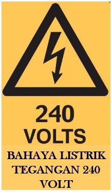 rambu peringatan tegangang tinggi 240 volts